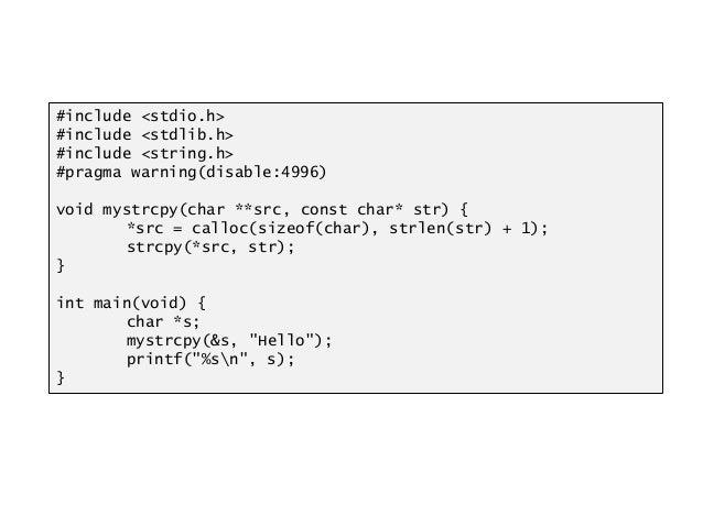 #include <stdio.h> #include <stdlib.h> #include <string.h> #pragma warning(disable:4996) void mystrcpy(char **src, const c...