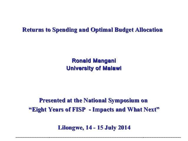 Returns to Spending and Optimal Budget AllocationReturns to Spending and Optimal Budget Allocation Ronald ManganiRonald Ma...