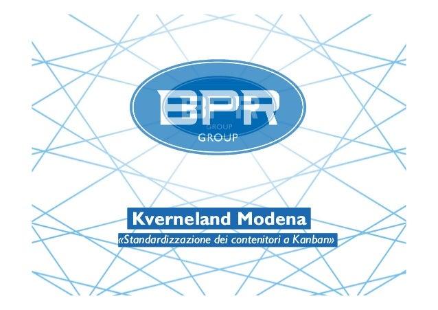 Kverneland ModenaKverneland Modena «Standardizzazione dei contenitori a Kanban»«Standardizzazione dei contenitori a Kanban»