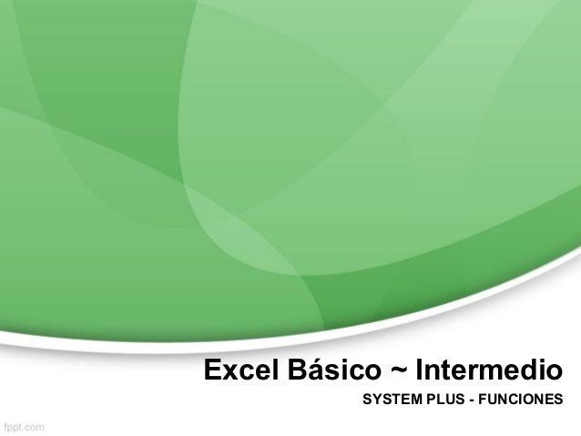 Excel Básico ~ Intermedio SYSTEM PLUS - FUNCIONES