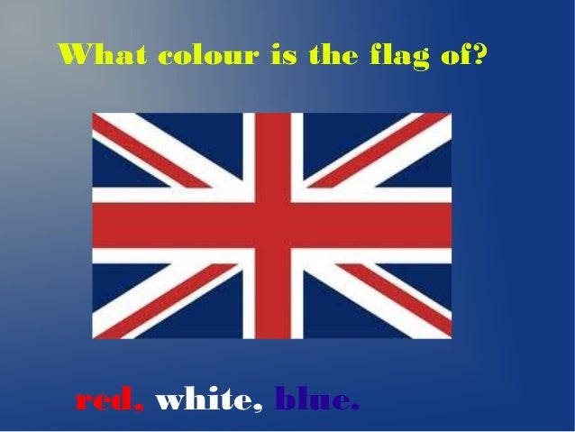 What colour is the flag of?  red, white, blue.