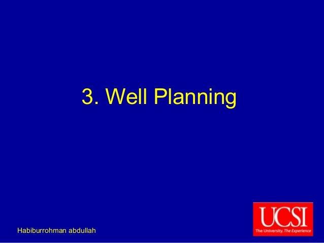 3. Well Planning  Habiburrohman abdullah