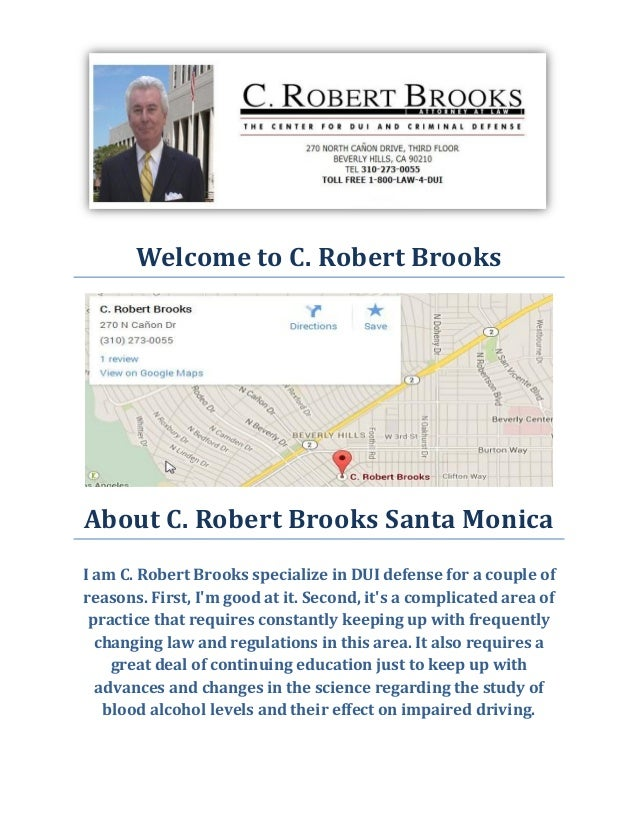 Welcome to C. Robert Brooks  About C. Robert Brooks Santa Monica  I am C. Robert Brooks specialize in DUI defense for a co...