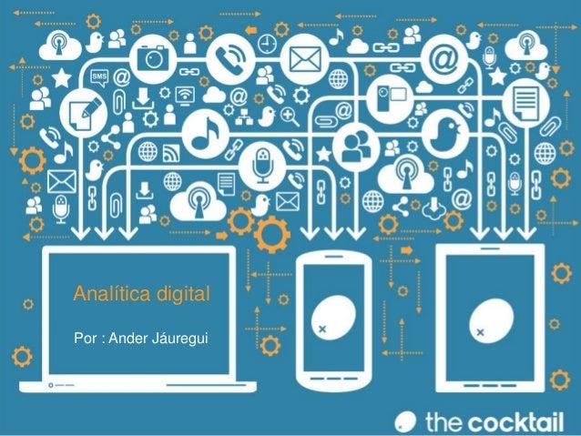 Analítica digital  Por : Ander Jáuregui