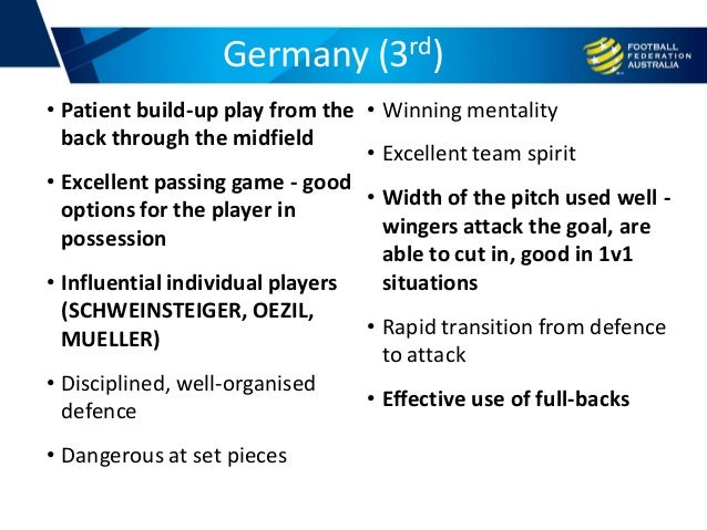 Germany (3rd) • Patient build-up play from the back through the midfield • Excellent passing game - good options for the p...