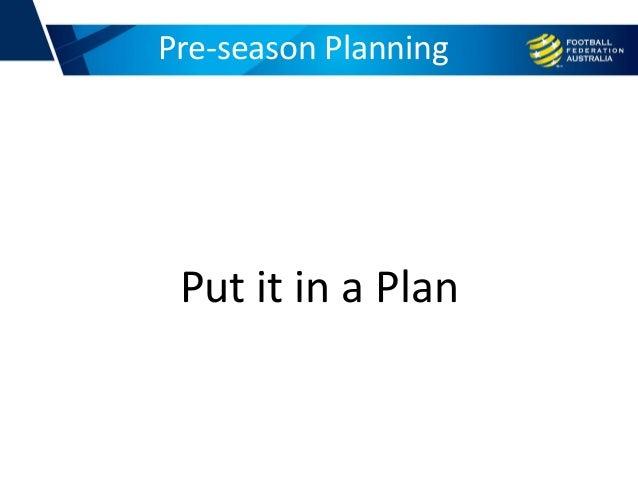 Pre-season Planning Put it in a Plan