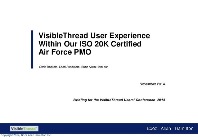 VisibleThread User Experience  Within Our ISO 20K Certified  Air Force PMO  November 2014  Chris Roelofs, Lead Associate, ...