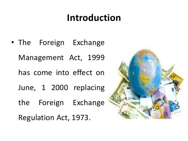 foreign exchange management act 1999 objectives Foreign exchange management act 1999: certain definitions objective: facilitating external trade and payments and for promoting the orderly development and.