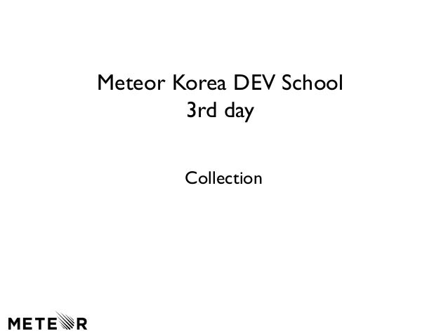 Meteor Korea DEV School  3rd day  Collection