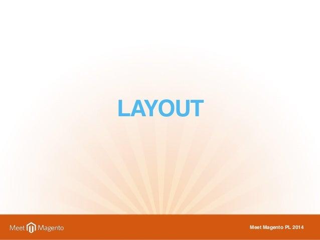 LAYOUT  Meet Magento PL 2014