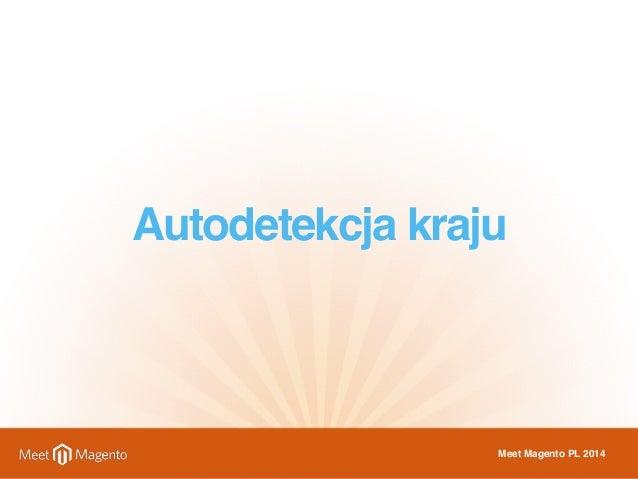 Autodetekcja kraju  Meet Magento PL 2014