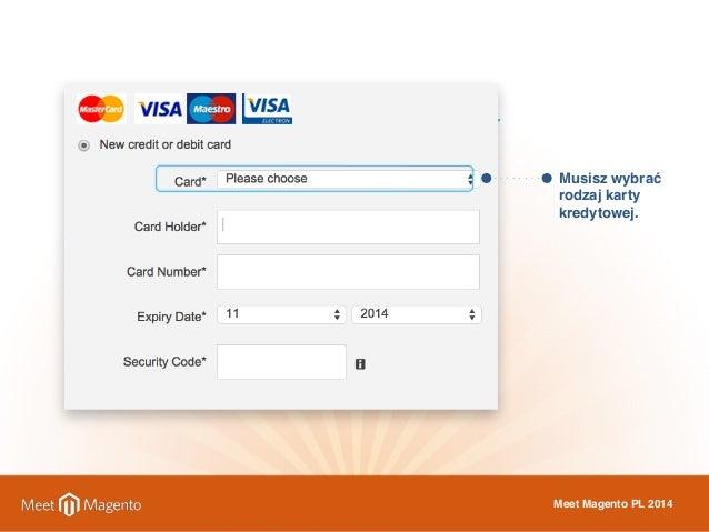 Po co pytamy klienta  o rodzaj karty  kredytowej?  Numery kart kredytowych mają od 13 do 16 znaków.  Jeśli numer rozpoczyn...
