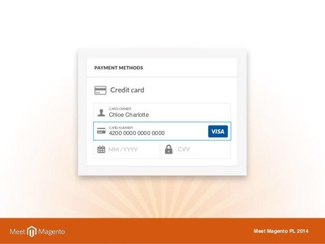 CARD OWNER  Chloe Charlotte  CARD NUMBER  4200 0000 0000 0000  Meet Magento PL 2014