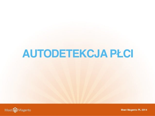 AUTODETEKCJA PŁCI  Meet Magento PL 2014