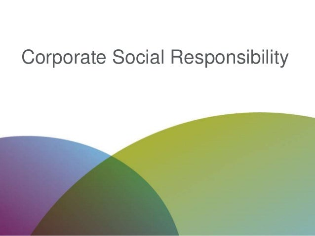 contemporary issues about corporate social responsibility For example, today most major corporate websites lay emphasis on commitment to promoting non-economic social values under a variety of headings (eg ethics codes, social responsibility charters) in some cases, corporations have redefined their core values in the light of business ethical considerations.