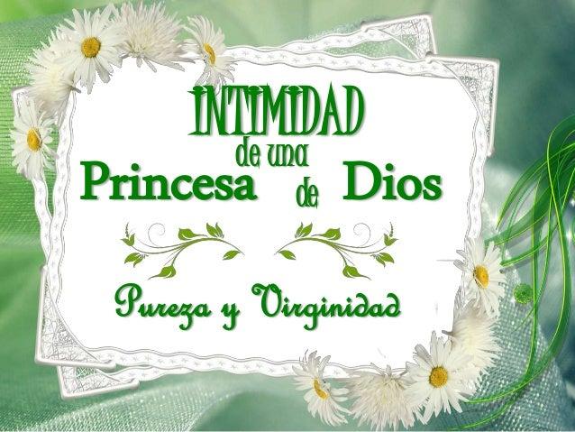 INTIMIDAD Princesa Dios Pureza y Virginidad de de una