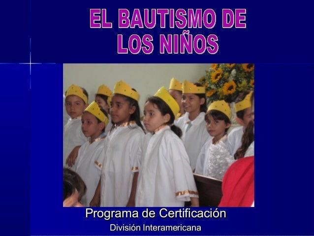 Programa de CertificaciónPrograma de Certificación División InteramericanaDivisión Interamericana