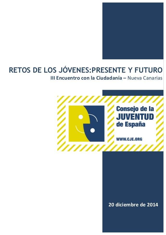RETOS DE LOS JÓVENES:PRESENTE Y FUTURO III  Encuentro  con  la  Ciudadanía  –  Nueva  Canarias        ...