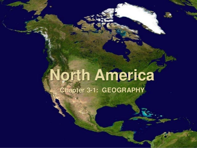 3 1 north american geography
