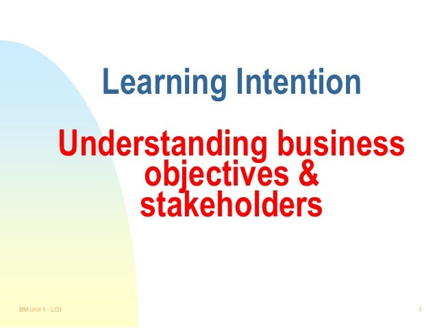 how stakeholders influence aims and objectives Mission, objectives and stakeholders the goals or personal objectives of stakeholders can enormously conflict stakeholders can influence heavily the success or.