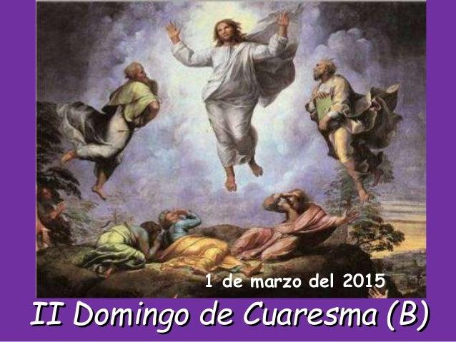 II Domingo de Cuaresma (B) 1 de marzo del 2015