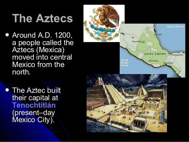 "an analysis of the aztec indians and the history of central mexico The aztecs lived in central mexico often, ""aztec"" is used to refer to people who lived in tenochtitlan, which is now mexico city, on an island in lake texcoco, but may also refer to their allies, the acolhuas of texcoco and the tepanecs of tlacopan."