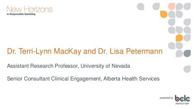 Dr. Terri-Lynn MacKay and Dr. Lisa Petermann - Knowledge Translation in Gambling Research: A Public Health Approach Slide 3