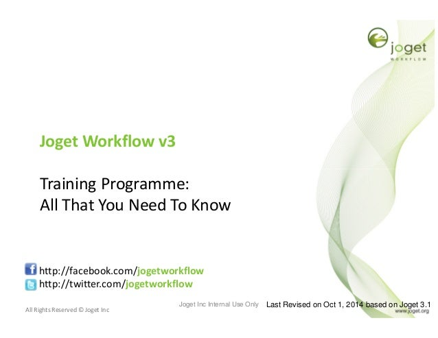 All Rights Reserved © Joget Inc Joget Workflow v3 Training Programme: All That You Need To Know http://facebook.com/jogetw...