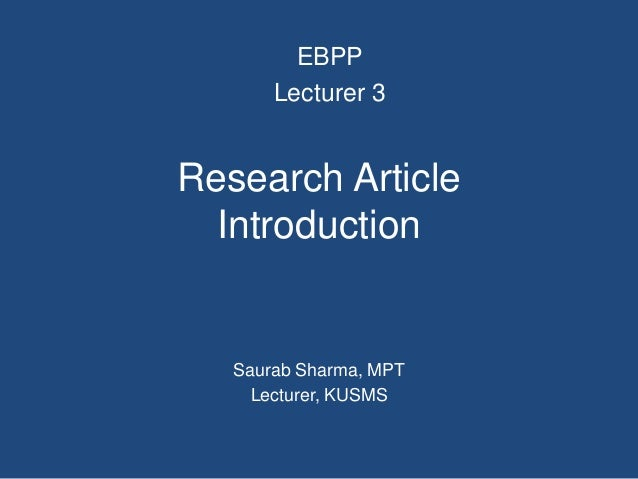 Research Article Introduction Saurab Sharma, MPT Lecturer, KUSMS EBPP Lecturer 3
