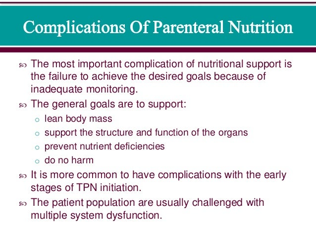 the most important complication of nutritional support is the failure to achieve the desired goals complications of tpn
