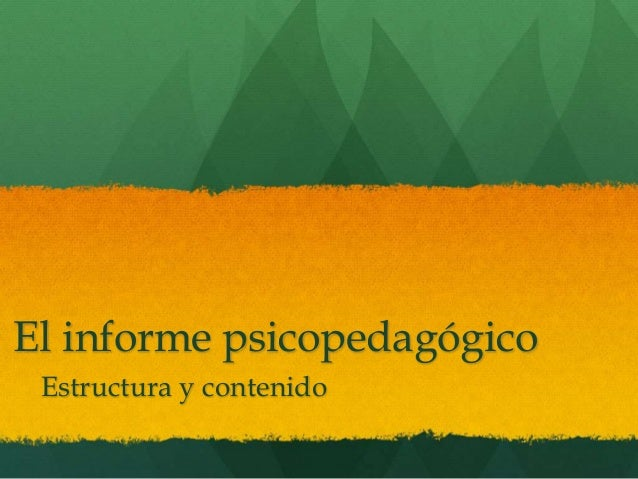 El informe psicopedagógico Estructura y contenido