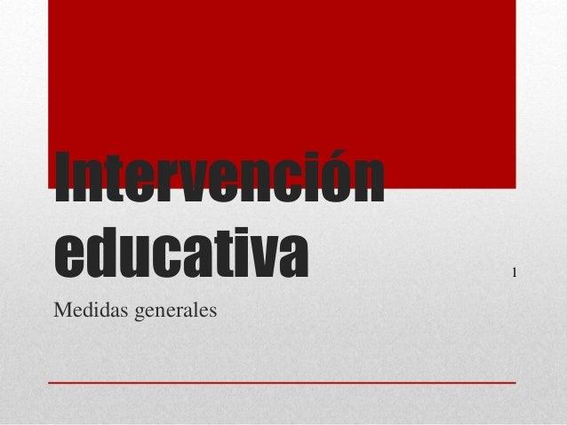 Intervención educativa Medidas generales 1