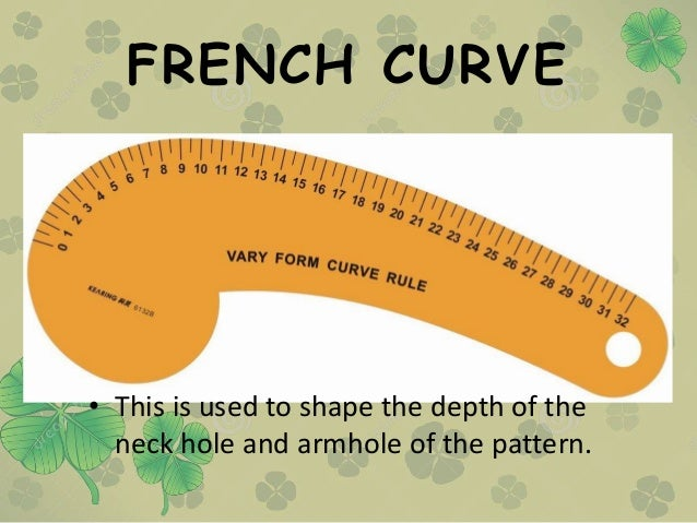 FRENCH CURVE • This is used to shape the depth of the neck hole and armhole of the pattern.