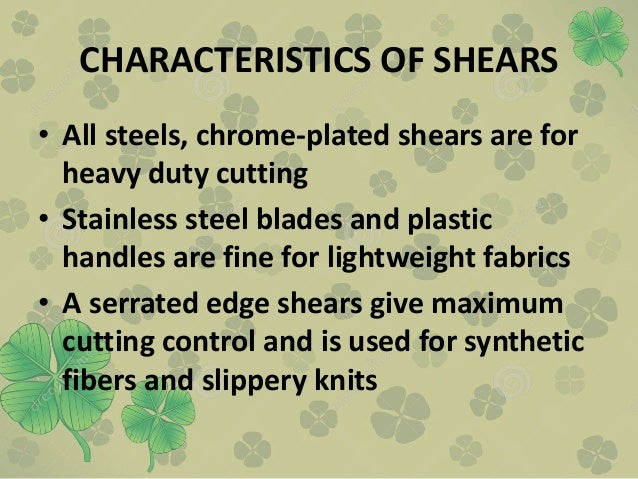 CHARACTERISTICS OF SHEARS • All steels, chrome-plated shears are for heavy duty cutting • Stainless steel blades and plast...