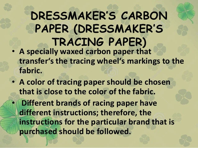 DRESSMAKER'S CARBON PAPER (DRESSMAKER'S TRACING PAPER) • A specially waxed carbon paper that transfer's the tracing wheel'...