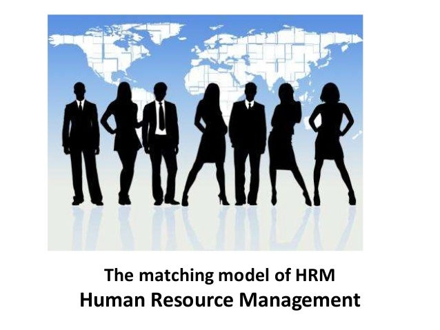 The matching model of HRM Human Resource Management