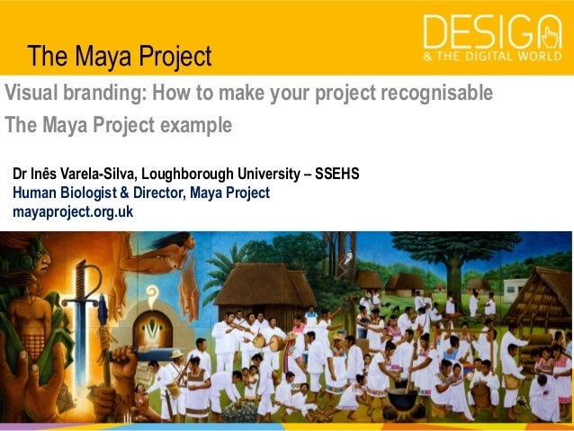 @DesDigitalWorld #designandthedigitalworld The Maya Project Visual branding: How to make your project recognisable The May...
