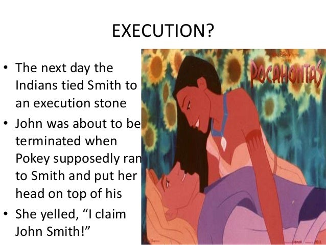 the truth about pocahontas and john Pocahontas / unidentified artist, copy after: simon van de passe, 1595  the  founding of the jamestown colony in 1607 brought captain john smith to the   the truth, we do know that after this event, pocahontas converted to.