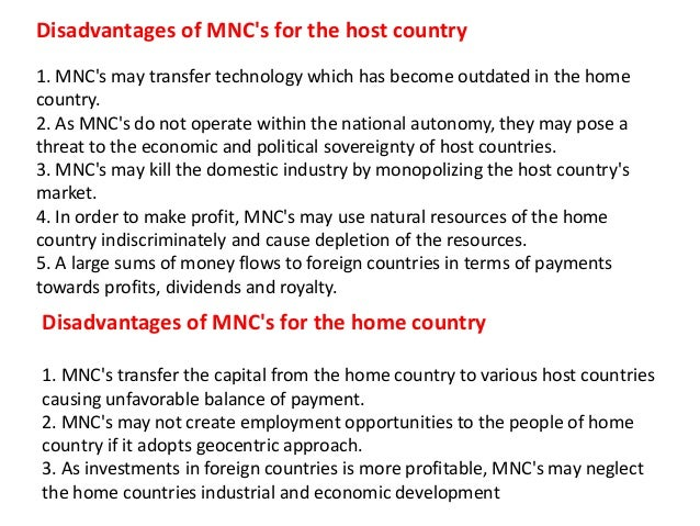what are the disadvantages of mncs to host countries What are the main disadvantages of fdi in local developing economies  the effect of mnc over the host country must include the leveraging of some of the capabilities the country may have and .