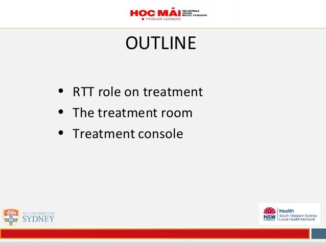 OUTLINE • RTT role on treatment • The treatment room • Treatment console