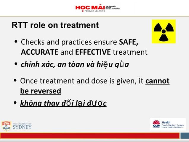 • Checks and practices ensure SAFE, ACCURATE and EFFECTIVE treatment • chính xác, an tòan và hi u q aệ ủ • Once treatment ...