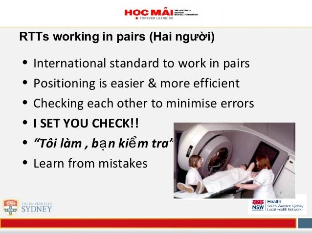 RTTs working in pairs (Hai người) • International standard to work in pairs • Positioning is easier & more efficient • Che...