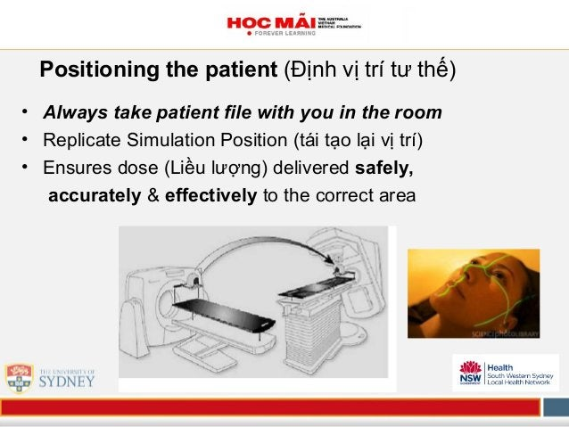 Positioning the patient (Định vị trí tư thế) • Always take patient file with you in the room • Replicate Simulation Positi...