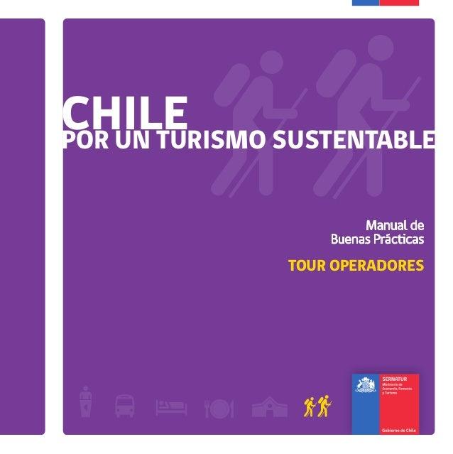 Manual de Buenas Prácticas TOUR OPERADORES CHILEPORUNTURISMOSUSTENTABLETOUROPERADORES CHILEPOR UN TURISMO SUSTENTABLE