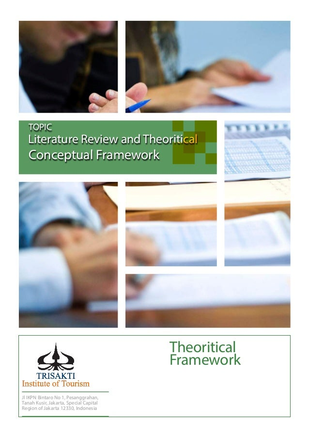 literature review theoretical framework Chapter 2: literature review and theoretical framework page 22 learning environments are currently developed by teams, and it is a feature of these teams that each member of a team will bring different skills and perspectives to the design and development table it is.
