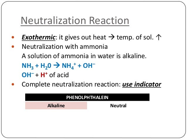 neutralising in everyday life Neutralisation is the reaction of an acid with a base that results in the ph moving towards seven it is a useful process that occurs in everyday life such as in the treatment of acid indigestion and the treating of acidic soil by adding lime when an acid is neutralised, its ph increases towards .