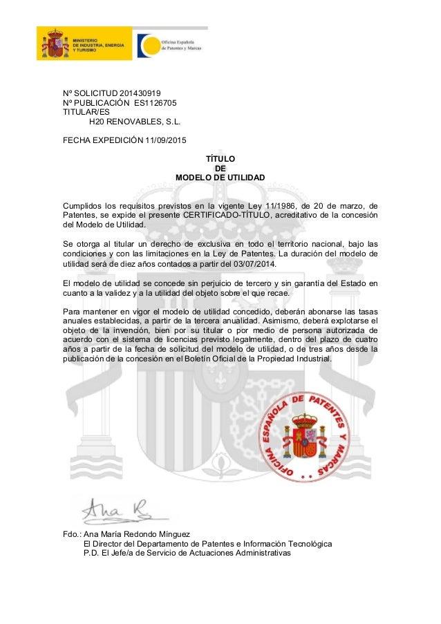 Nº SOLICITUD 201430919 Nº PUBLICACIÓN ES1126705 TITULAR/ES H20 RENOVABLES, S.L. FECHA EXPEDICIÓN 11/09/2015 TÍTULO DE MODE...