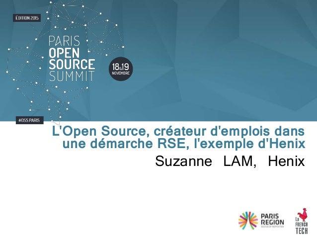 Suzanne LAM, Henix L'Open Source, créateur d'emplois dans une démarche RSE, l'exemple d'Henix