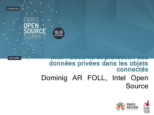 Dominig AR FOLL, Intel Open Source Intel : Sécurité et protection des données privées dans les objets connectés