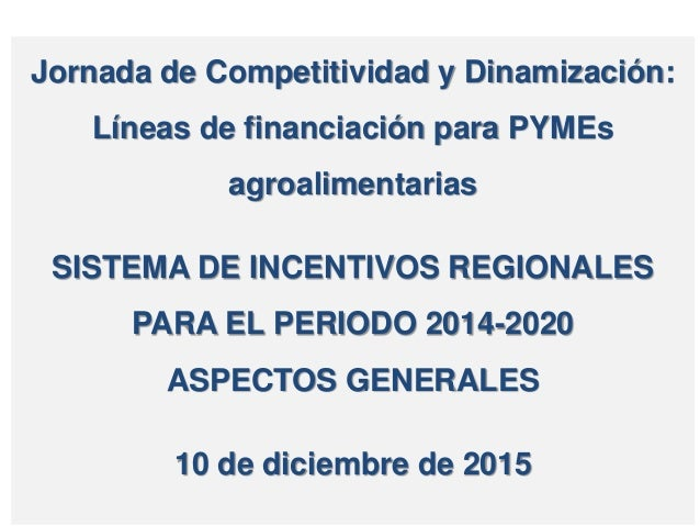 Secretaría de Estado de Hacienda y Presupuestos Subdirección General de Incentivos Regionales Dirección General de Fondos ...